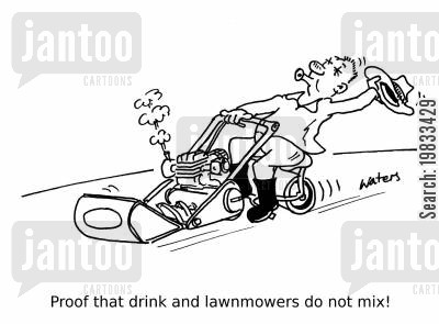 mowing the grass cartoon humor: Proof that drink and lawnmowers do not mix!