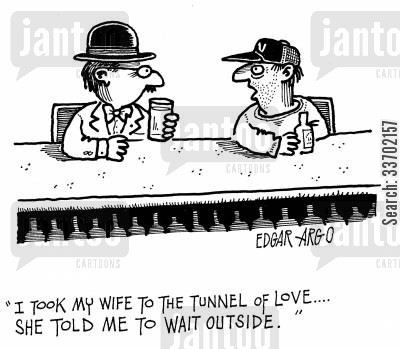 failed marriage cartoon humor: 'I took my wife to the tunnel of love...She told me to wait outside.'