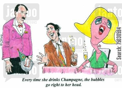 drunk and disorderly cartoon humor: 'Every time she drinks Champagne, the bubbles go right to her head.'