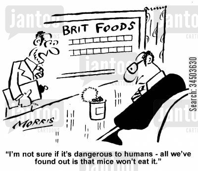 food manufacturers cartoon humor: I'm not sure if it's dangerous to humans - all we've found out is that the mice won't eat it.