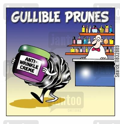 drug store cartoon humor: Gullible prunes.