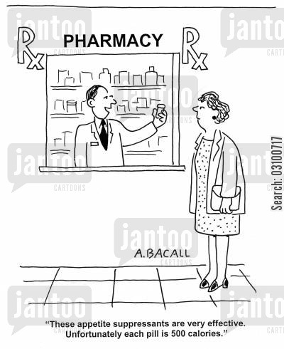 supressed appetites cartoon humor: 'These appetite suppressants are very effective. Unfortunately each pill is 500 calories.'