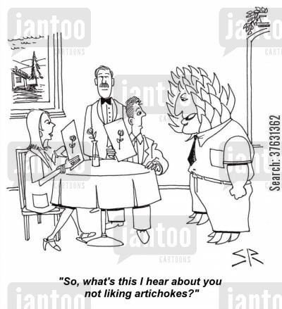 artichoke cartoon humor: 'So, what's this I hear about you not liking artichokes?'