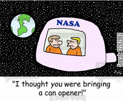 can openers cartoon humor: NASA, 'I thought YOU were bringing a can opener!'