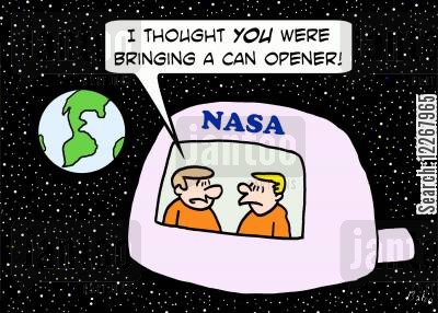 capsules cartoon humor: NASA, 'I thought YOU were bringing a can opener!'