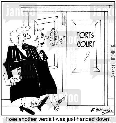 torts cartoon humor: 'I see another verdict was just handed down.'