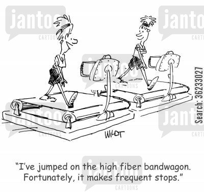 bandwagons cartoon humor: I've jumped on the high fiber bandwagon. Fortunately, it makes frequent stops.