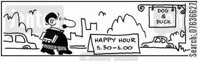 misleading advert cartoon humor: 'Happy hour.' '5.30 - 6.00.'