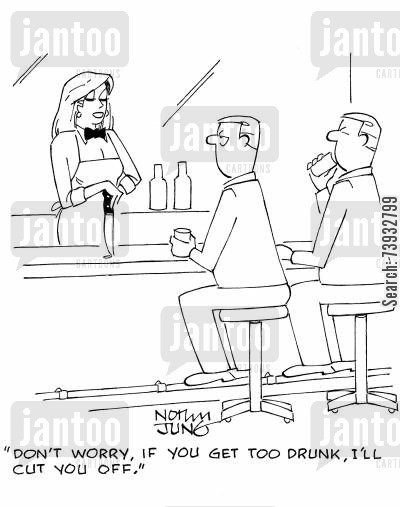 limit cartoon humor: 'Don't worry, if you get too drunk, I'll cut you off.'