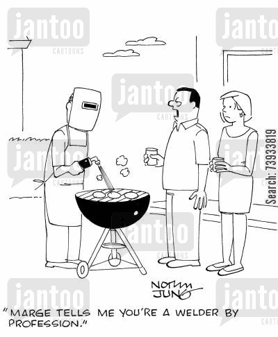 social events cartoon humor: 'Marge tells me you're a welder by profession.'