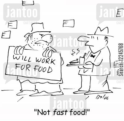 begs cartoon humor: 'Not fast food!'