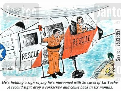 rescues cartoon humor: 'He's holding a sign saying he's marooned with 20 cases of La Tache. A second sign: drop a corkscrew and come back in six months.'