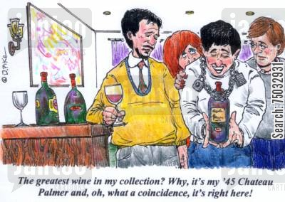 collect cartoon humor: 'The greatest wine in my collection? Why, it's my '45 Chateau Palmer and, oh, what a coincidence, it's right here!'