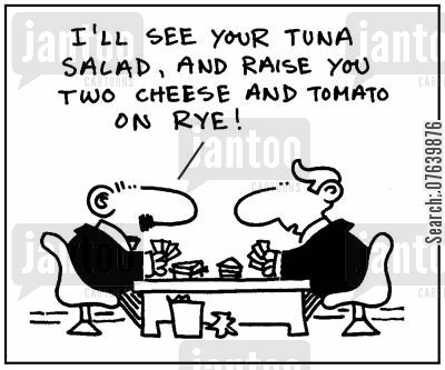 bids cartoon humor: 'I'll see your tuna salad, and raise you two cheese and tomato on rye.'