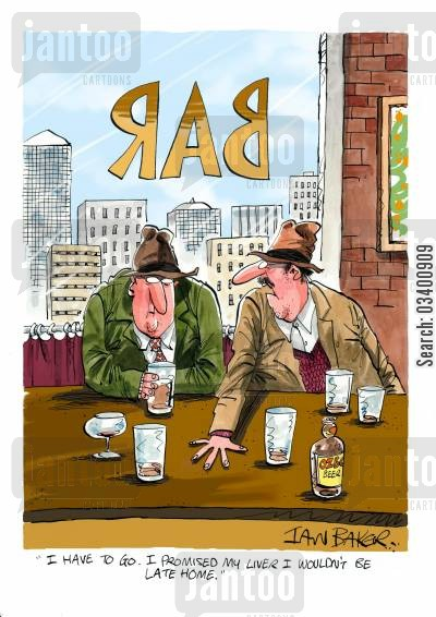 heavy drinkers cartoon humor: 'I have to go. I promised my liver I wouldn't be late home.'
