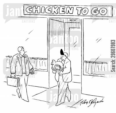 live cartoon humor: 'Chicken to go.'