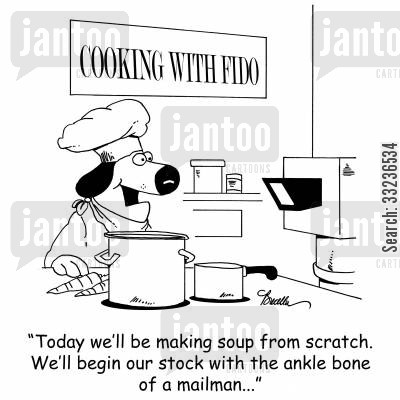 ankle bones cartoon humor: 'Today we'll be making soup from scratch. We'll begin our stock with the ankle bone of a mailman...'