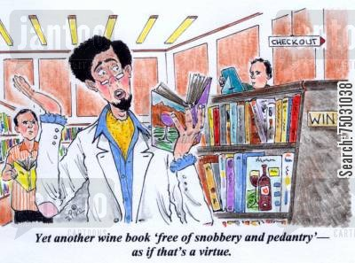 publish cartoon humor: A wine snob prefers books that are full of snobbery and pedantry.