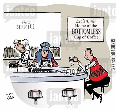 fine dining cartoon humor: Leo's Diner, Home of the Bottomless Cup of Coffee