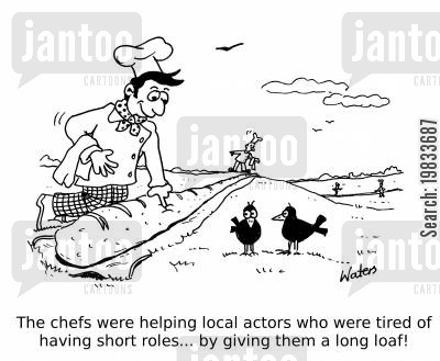 french sticks cartoon humor: The chefs were helping local actors who were tired of having short roles... by giving them a long loaf!