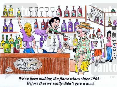 alcoholic beverages cartoon humor: 'We've been making the finest wines since 1965--before that we didn't really give a hoot.'