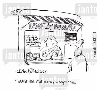 fast food cartoon humor: Buddhist Burgers: 'Make me one with everything'.