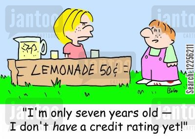 financially cartoon humor: LEMONADE 50 CENTS, 'I'm only seven years old -- I don't HAVE a credit rating yet!'