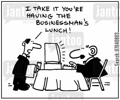 lunch dates cartoon humor: 'I take it you're having the businessman's lunch.'