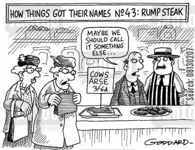 arse cartoon humor: How things got their names No 43: Rump Steak.