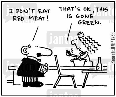 cafeteria cartoon humor: 'I don't eat red meat. That's ok, this is gone green.'