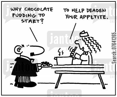 cafeterias cartoon humor: 'Why chocolate pudding to start?' - 'To help deaden your appetite.'