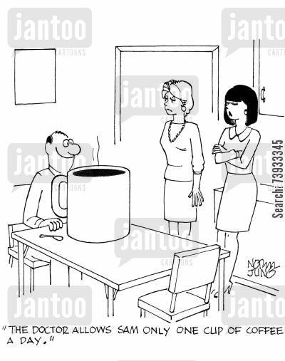 hot beverage cartoon humor: 'The doctor allows Sam only one cup of coffee a day.'
