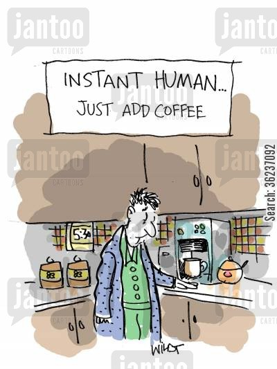 hot beverage cartoon humor: Instant Human: Just Add Coffee