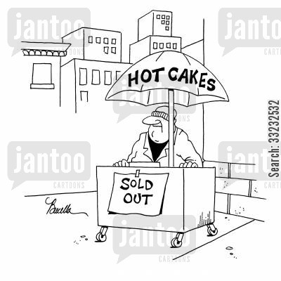 going like hot cakes cartoon humor: Hot Cakes-Sold Out.
