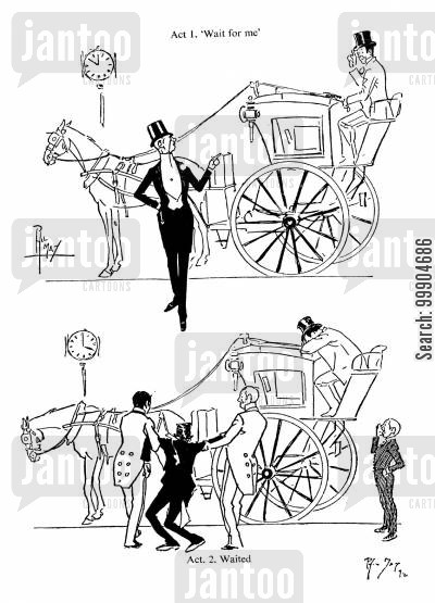 hansom cab cartoon humor: Act 1. 'Wait for me'. Act 2. Waited.