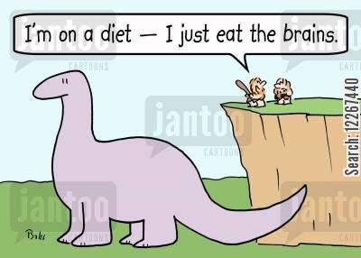 only cartoon humor: 'I'm on a diet -- I just eat the brains.'