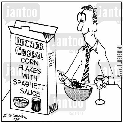 spaghetti sauce cartoon humor: Dinner Cereal, Corn Flakes with Spaghetti Sauce.