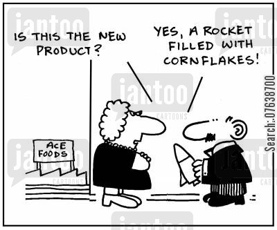 advertising campaign cartoon humor: 'Is this the new product?' - 'Yes, a rocket filled with cornflakes.'