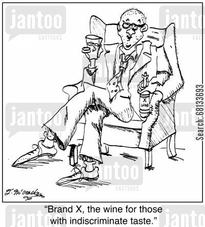 cheap wine cartoon humor: 'Brand X, the wine for those with indiscriminate taste.'
