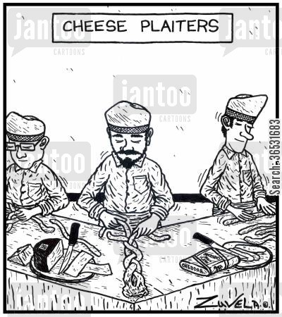 plait cartoon humor: Cheese Plaiters.