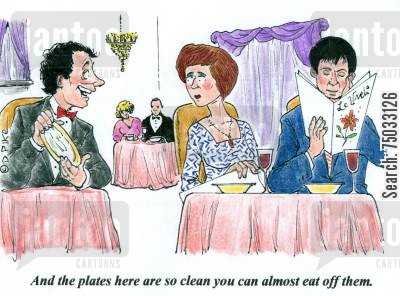 plates cartoon humor: 'And the plates here are so clean you can almost eat off them.'