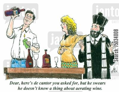 clerics cartoon humor: 'Dear, here's de cantor you asked for, but he swears he doesn't know a thing about aerating wine.'