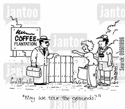 coffee grounds cartoon humor: 'May we tour the grounds?'