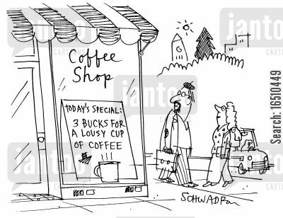 todays specials cartoon humor: Coffee Shop - Today's special: 3 bucks for a lousy cup of coffee.