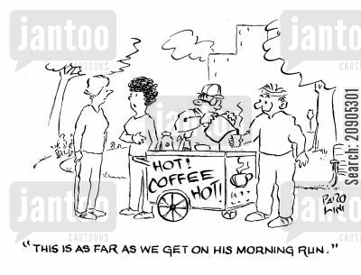 caffeine addicts cartoon humor: 'This is as far as we get on his morning run.' (coffee stand).