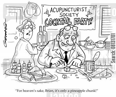 acupuncturists cartoon humor: Acupuncturist Society Cocktail Party - 'For heaven's sake, Brian, it's only a pineapple chunk!'