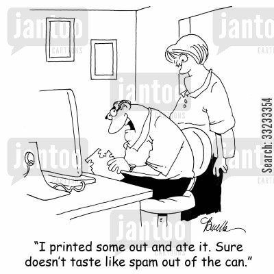 potted meat product cartoon humor: 'I printed some out and ate it. Sure doesn't taste like spam out of the can.'