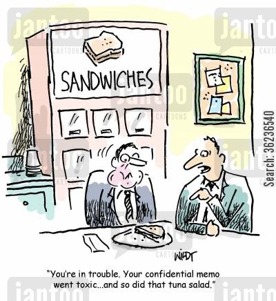 food poison cartoon humor: 'You're in trouble. Your confidential memo went toxic and so did that tuna salad.'