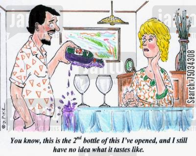 spill cartoon humor: 'You know, this is the second bottle of this I've opened, and I still have no idea what it tastes like.'