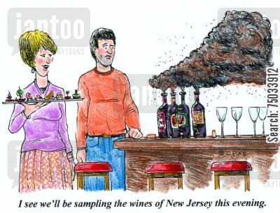 new jersey cartoon humor: 'I see we'll be sampling the wines of New Jersey this evening.'